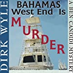 Bahamas West End Is Murder: A Ben Candidi Mystery, Book 4 | Dirk Wyle