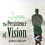 The Persistence of Vision | John Varley