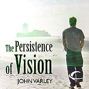 The Persistence of Vision | [John Varley]