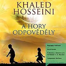A hory odpověděly (       UNABRIDGED) by Khaled Hosseini Narrated by Renata Volfová