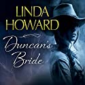 Duncan's Bride (       UNABRIDGED) by Linda Howard Narrated by Lesa Lockford