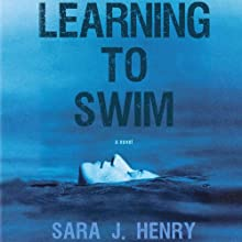 Learning to Swim (       UNABRIDGED) by Sara J. Henry Narrated by Suzanne Toren