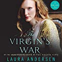 The Virgin's War: Tudor Legacy, Book 3 Audiobook by Laura Andersen Narrated by Rosalind Ashford