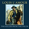 The Killer from the Pecos (Dramatized)  by Louis L'Amour Narrated by uncredited