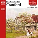 Cranford (       UNABRIDGED) by Elizabeth Gaskell Narrated by Clare Wille