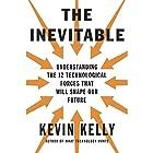 The Inevitable: Understanding the 12 Technological Forces That Will Shape Our Future Hörbuch von Kevin Kelly Gesprochen von: George Newbern