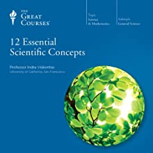 12 Essential Scientific Concepts  by  The Great Courses Narrated by Professor Indre Viskontas