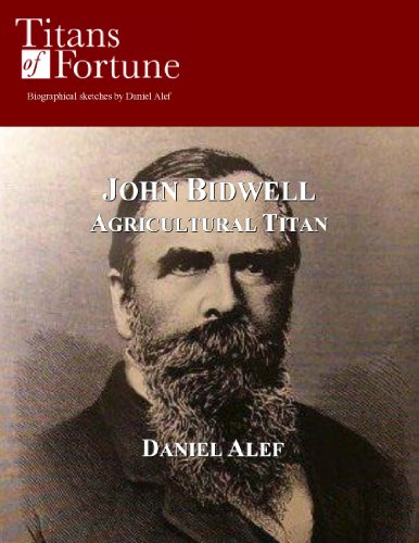 John Bidwell: Agricultural Titan (Titans of Fortune)