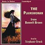 The Plainswoman | Irene Bennett Brown