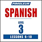 Spanish Level 3 Lessons 6-10: Learn to Speak and Understand Spanish with Pimsleur Language Programs Hörbuch von  Pimsleur Gesprochen von:  Pimsleur