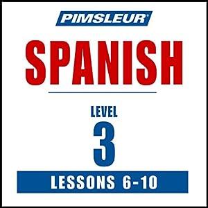 Spanish Level 3 Lessons 6-10 Audiobook