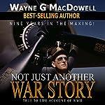 Not Just Another War Story | Wayne G. MacDowell