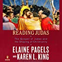 Reading Judas: The Gospel of Judas and the Shaping of Christianity (       UNABRIDGED) by Elaine Pagels, Karen L. King Narrated by Justine Eyre, Robertson Dean