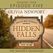 The Mayor's Quandry: Hidden Falls, Episode 5 | Olivia Newport