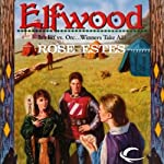 Elfwood: Castle Elfwood, Book 1 (       UNABRIDGED) by Rose Estes Narrated by James Patrick Cronin