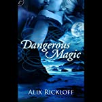 Dangerous Magic | Alix Rickloff