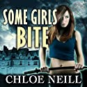 Some Girls Bite: Chicagoland Vampires, Book 1 Audiobook by Chloe Neill Narrated by Cynthia Holloway
