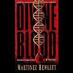 Divine Blood | Martinez Hewlett