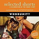 Selected Shorts: Whodunit? | C. S. Montanye,Dashiell Hammett,Ed McBain,Louise Erdrich,Shirley Jackson,Nadine Gordimer