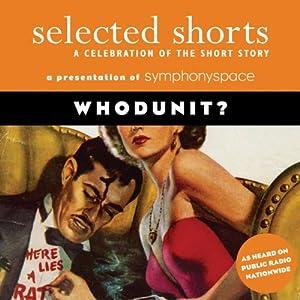 Selected Shorts: Whodunit? | [C. S. Montanye, Dashiell Hammett, Ed McBain, Louise Erdrich, Shirley Jackson, Nadine Gordimer]
