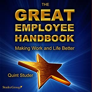 The Great Employee Handbook | [Quint Studer]