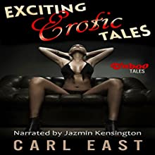 Exciting Erotic Tales (       UNABRIDGED) by Carl East Narrated by Jazmin Kensington