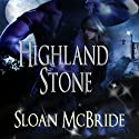Highland Stone (       UNABRIDGED) by Sloan McBride Narrated by Nicole Colburn