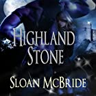 Highland Stone Hörbuch von Sloan McBride Gesprochen von: Nicole Colburn