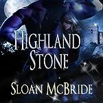 Highland Stone | Sloan McBride