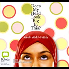 Does My Head Look Big In This? (       UNABRIDGED) by Randa Abdel-Fattah Narrated by Rebecca Macauley