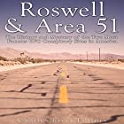 Roswell & Area 51: The History and Mystery of the Two Most Famous UFO Conspiracy Sites in America Hörbuch von  Charles River Editors Gesprochen von: David Zarbock