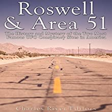 Roswell & Area 51: The History and Mystery of the Two Most Famous UFO Conspiracy Sites in America Audiobook by  Charles River Editors Narrated by David Zarbock