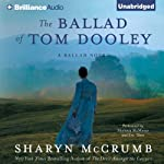 The Ballad of Tom Dooley: A Ballad Novel, Book 9 (       UNABRIDGED) by Sharyn McCrumb Narrated by Shannon McManus, Eric Dove