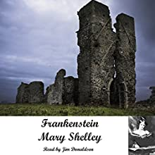 Frankenstein: The Modern Prometheus (       UNABRIDGED) by Mary Wollstonecraft Shelley Narrated by Jim Donaldson