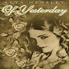 Of Yesterday (       UNABRIDGED) by Alta Hensley Narrated by Sherry Lynn