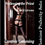 Possessing the Priest: My Sinful Confession: A Paranormal Erotic Fantasy | Cammie Cumming