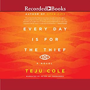 Every Day Is for the Thief | [Teju Cole]