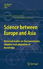 Science between Europe and Asia Historical Studies on the Transmission Adoption and Adaptation of Kn