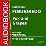 Fox and Grapes [Russian Edition] | Guilherme Figueiredo