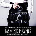 Submitting to the Boss: A West Coast Novel, Book 2 | Jasmine Haynes