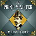 The Prime Minister Audiobook by Anthony Trollope Narrated by Simon Vance