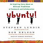 Ubuntu!: An Inspiring Story about an African Tradition of Teamwork and Collaboration | Bob Nelson,Stephen Lundin