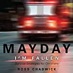 Mayday, I'm Fallen: Survival Strategies for Christians | Ross Chadwick