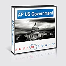 AP US Government Test AudioLearn Study Guide: AudioLearn AP Series (       UNABRIDGED) by  AudioLearn Editors Narrated by  AudioLearn Voice Over Team