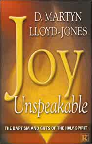 Martyn lloyd-jones joy unspeakable