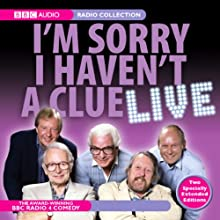 I'm Sorry I Haven't a Clue Live Radio/TV Program by BBC Audiobooks Narrated by Tim Brooke-Taylor, Graeme Garden, Barry Cryer
