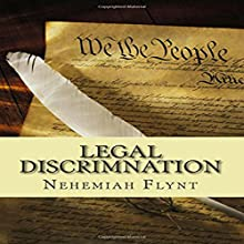Legal Discrimination (       UNABRIDGED) by Nehemiah Flynt Narrated by W.B. Ward