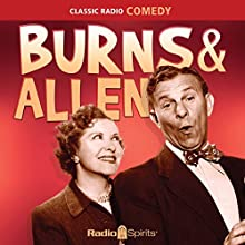 Burns & Allen: Keep Smiling Radio/TV Program Auteur(s) : George Burns, Gracie Allen Narrateur(s) : George Burns, Gracie Allen, Mel Blanc