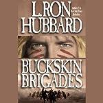 Buckskin Brigades   L. Ron Hubbard