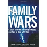 Family Wars: Classic Conflicts in Family Business and How to Deal with Them